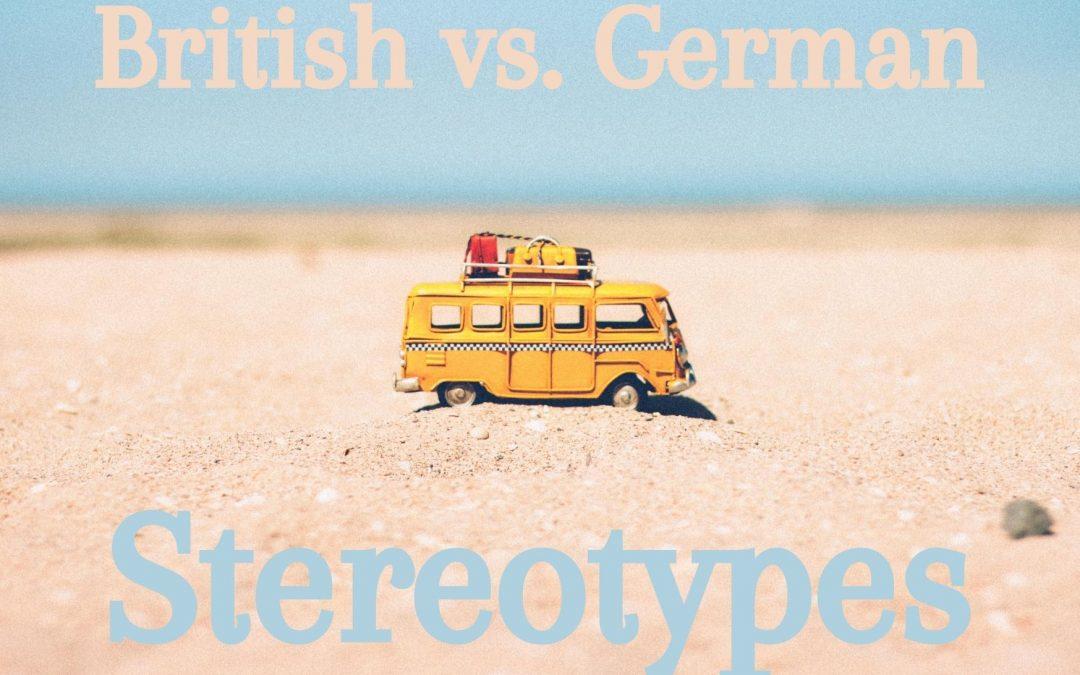 British vs. German stereotypes