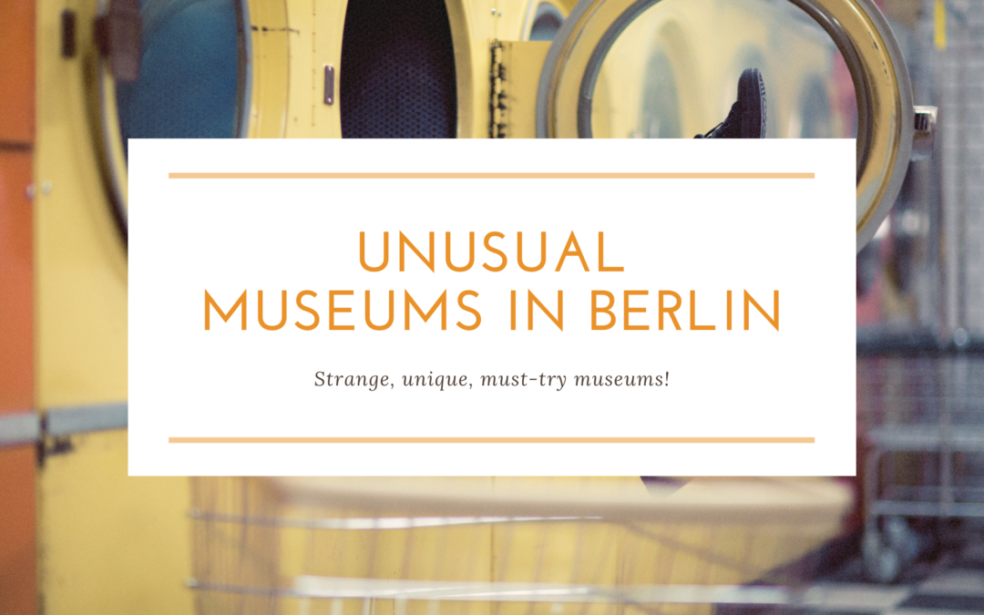 Unusual and unique museums in Berlin